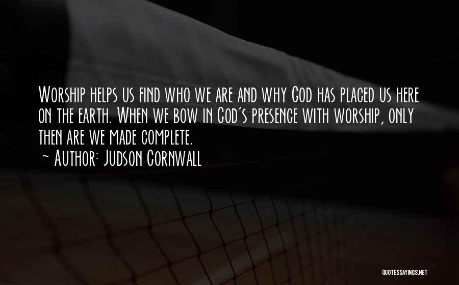 Why Are We Here On Earth Quotes By Judson Cornwall