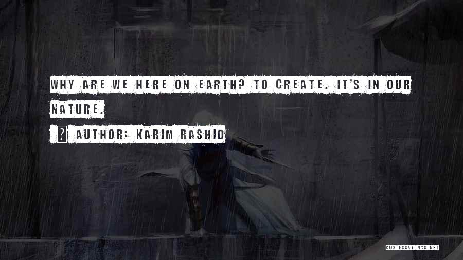 Why Are We Here On Earth Quotes By Karim Rashid