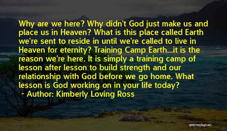 Why Are We Here On Earth Quotes By Kimberly Loving Ross