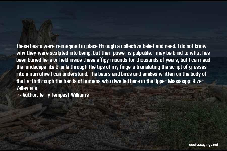 Why Are We Here On Earth Quotes By Terry Tempest Williams