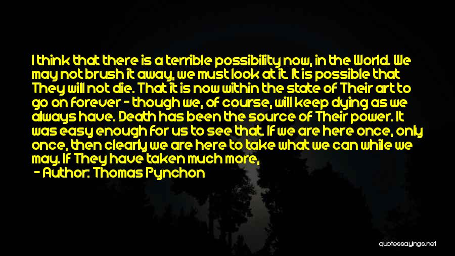 Why Are We Here On Earth Quotes By Thomas Pynchon
