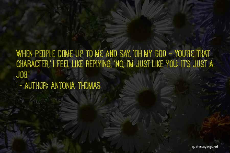 Why Are You Not Replying Quotes By Antonia Thomas