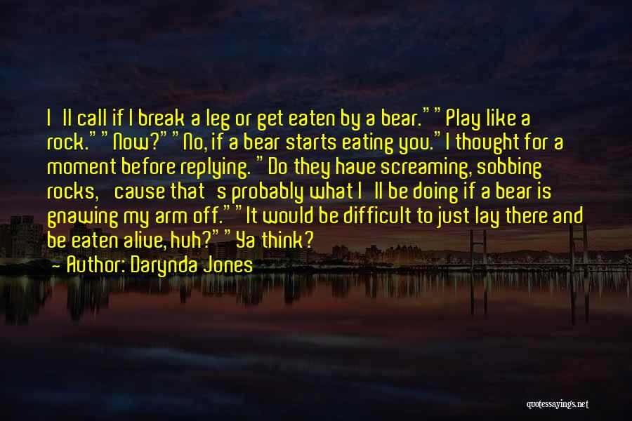 Why Are You Not Replying Quotes By Darynda Jones