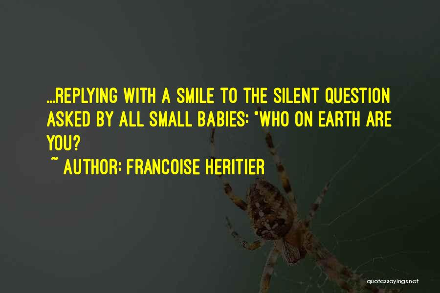 Why Are You Not Replying Quotes By Francoise Heritier