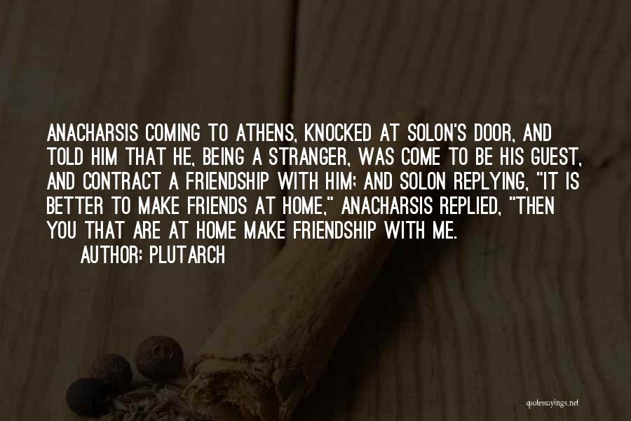 Why Are You Not Replying Quotes By Plutarch