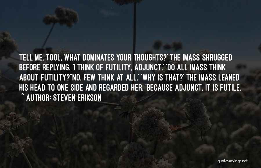 Why Are You Not Replying Quotes By Steven Erikson