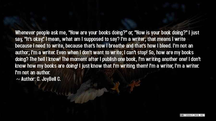 Why Authors Write Quotes By C. JoyBell C.