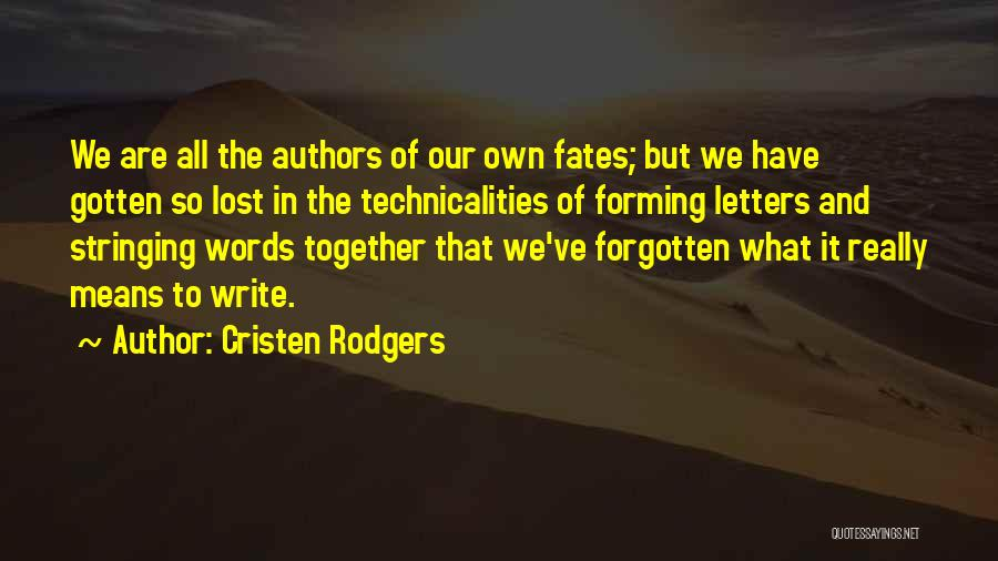 Why Authors Write Quotes By Cristen Rodgers
