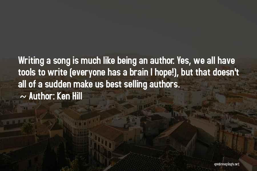 Why Authors Write Quotes By Ken Hill
