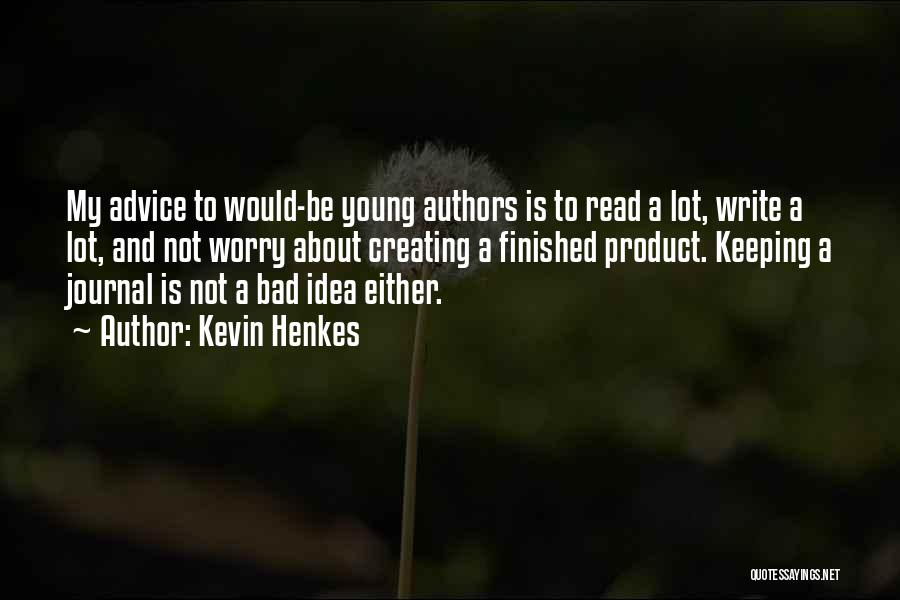 Why Authors Write Quotes By Kevin Henkes