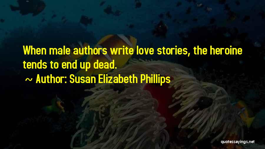 Why Authors Write Quotes By Susan Elizabeth Phillips