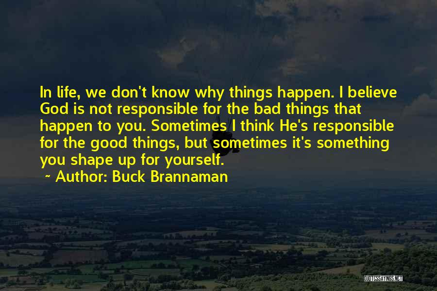 Why Bad Things Happen Quotes By Buck Brannaman