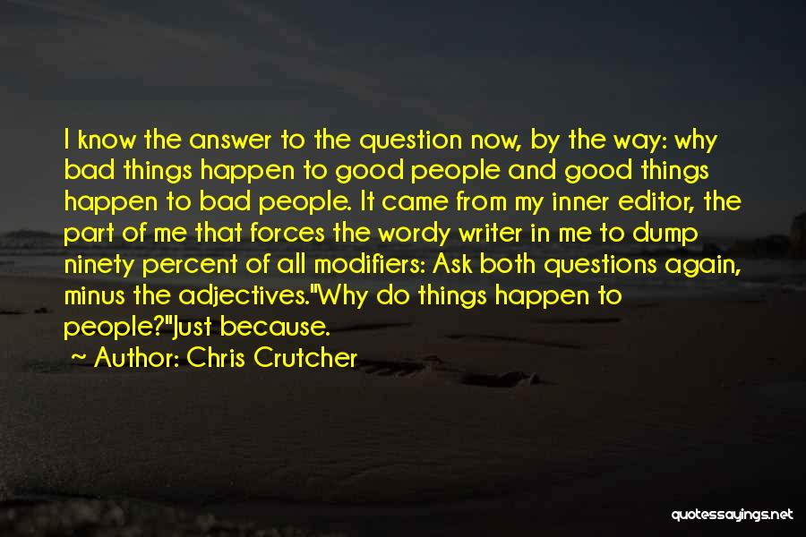 Why Bad Things Happen Quotes By Chris Crutcher