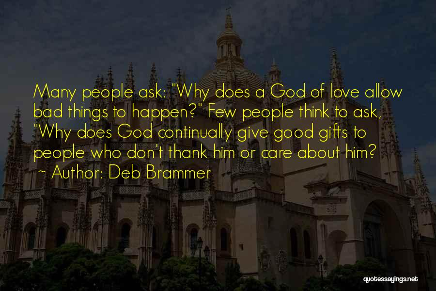 Why Bad Things Happen Quotes By Deb Brammer