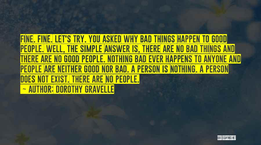 Why Bad Things Happen Quotes By Dorothy Gravelle
