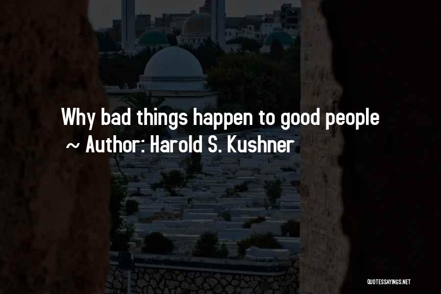 Why Bad Things Happen Quotes By Harold S. Kushner