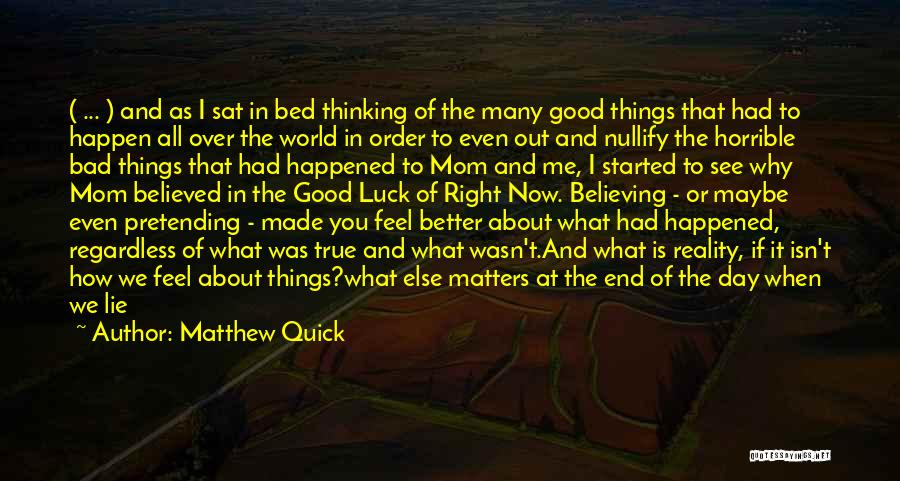Why Bad Things Happen Quotes By Matthew Quick