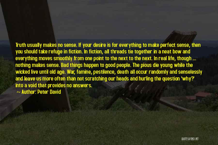 Why Bad Things Happen Quotes By Peter David