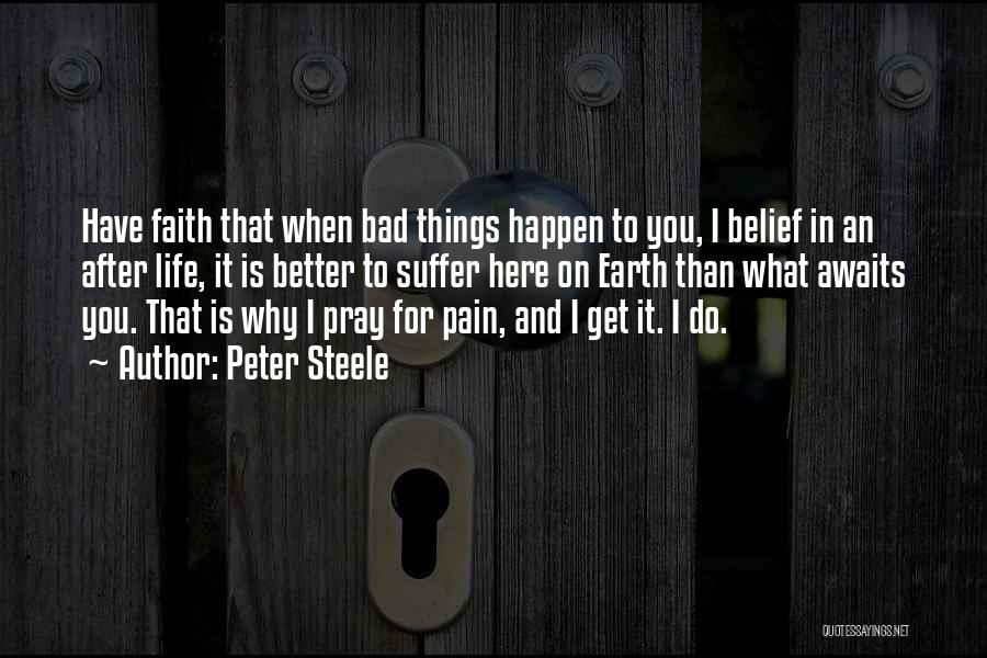 Why Bad Things Happen Quotes By Peter Steele