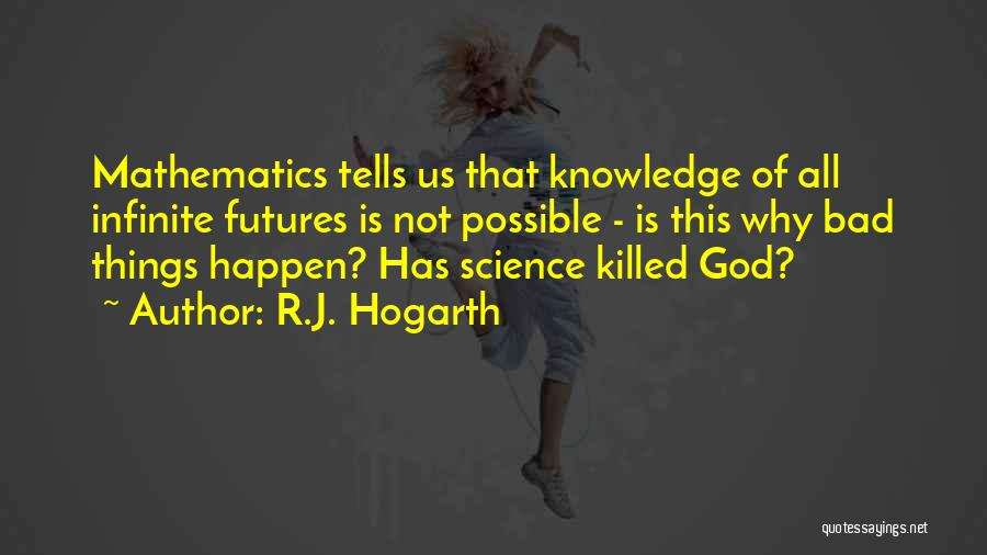 Why Bad Things Happen Quotes By R.J. Hogarth