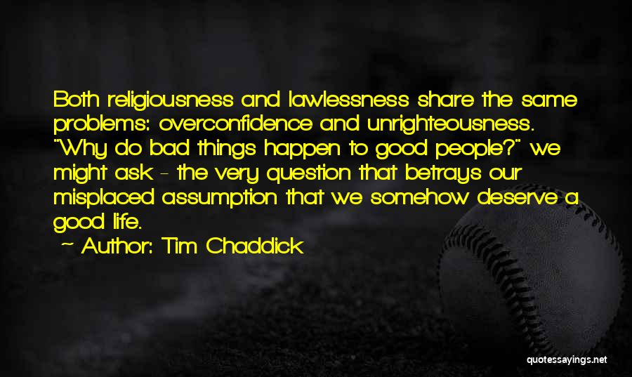 Why Bad Things Happen Quotes By Tim Chaddick