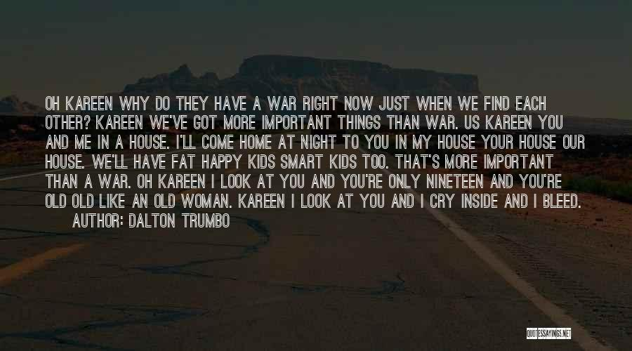 Why Cry Quotes By Dalton Trumbo