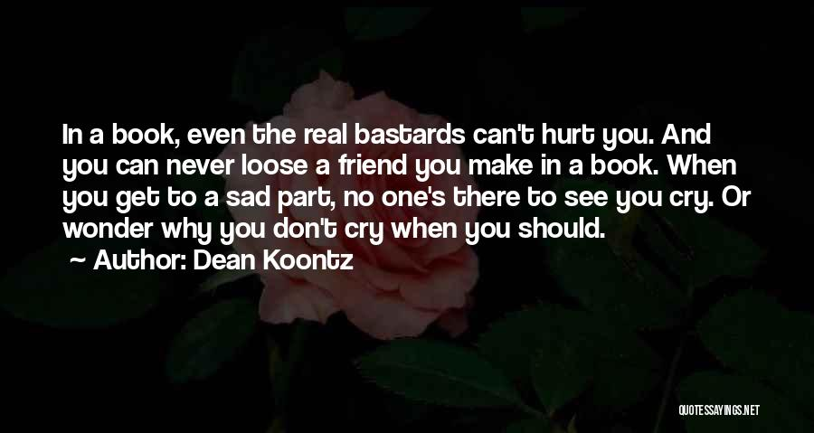 Why Cry Quotes By Dean Koontz
