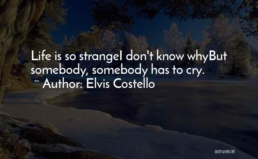 Why Cry Quotes By Elvis Costello