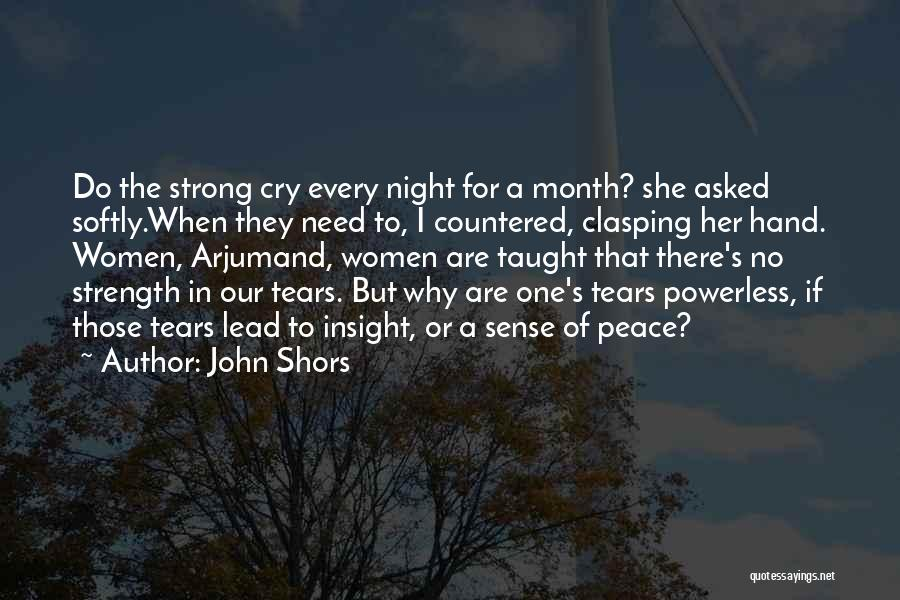 Why Cry Quotes By John Shors