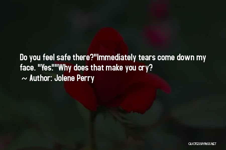 Why Cry Quotes By Jolene Perry