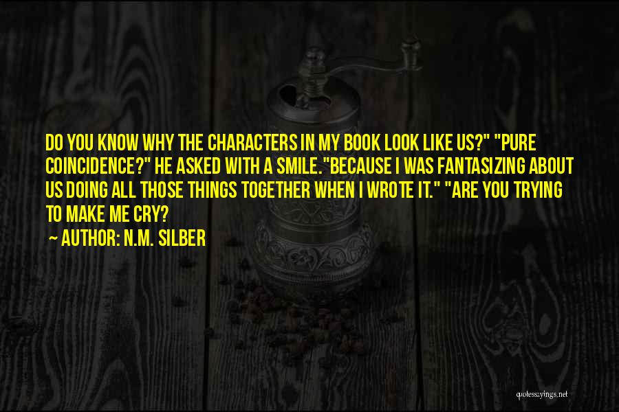 Why Cry Quotes By N.M. Silber