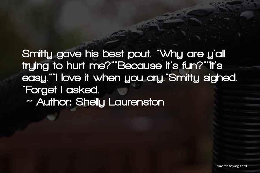 Why Cry Quotes By Shelly Laurenston