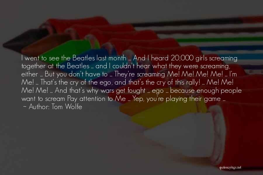 Why Cry Quotes By Tom Wolfe