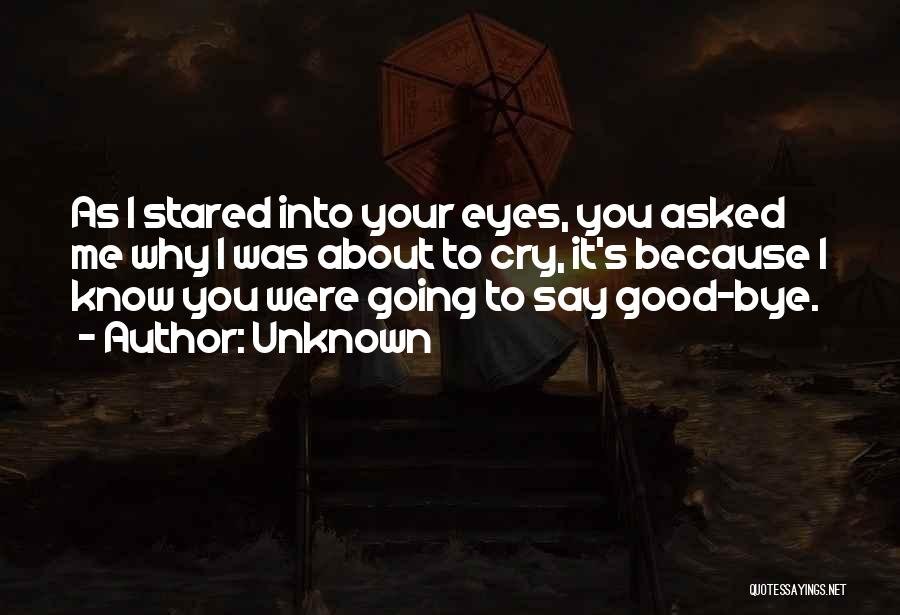 Why Cry Quotes By Unknown