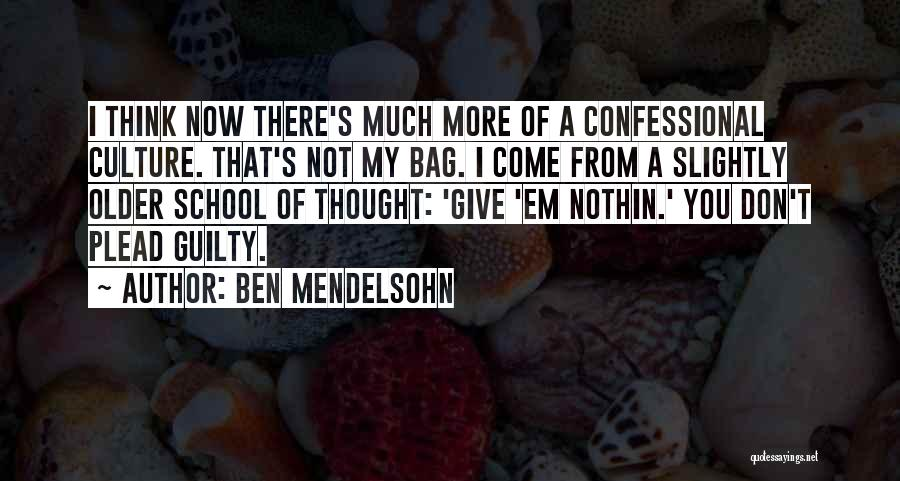 Why Do We Go To School Quotes By Ben Mendelsohn