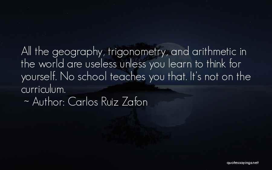 Why Do We Go To School Quotes By Carlos Ruiz Zafon