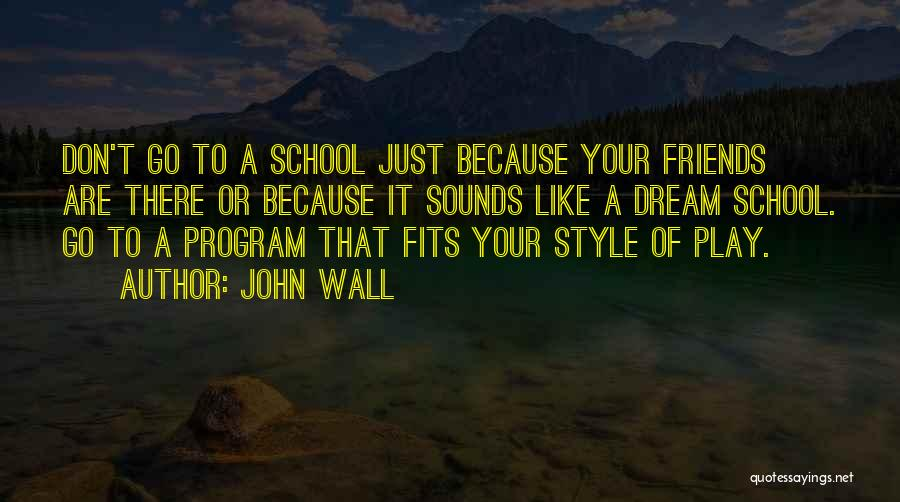 Why Do We Go To School Quotes By John Wall