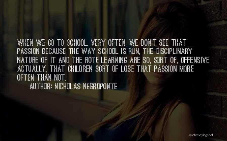 Why Do We Go To School Quotes By Nicholas Negroponte