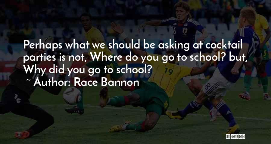 Why Do We Go To School Quotes By Race Bannon