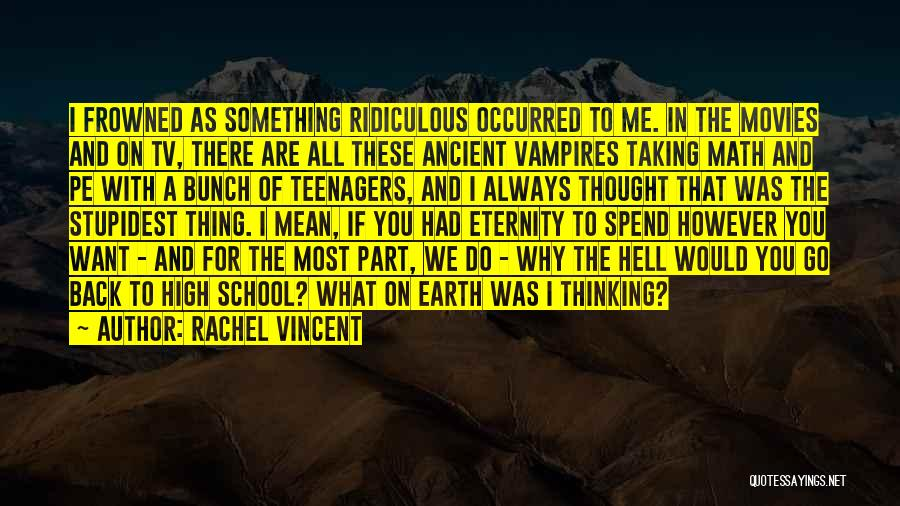 Why Do We Go To School Quotes By Rachel Vincent