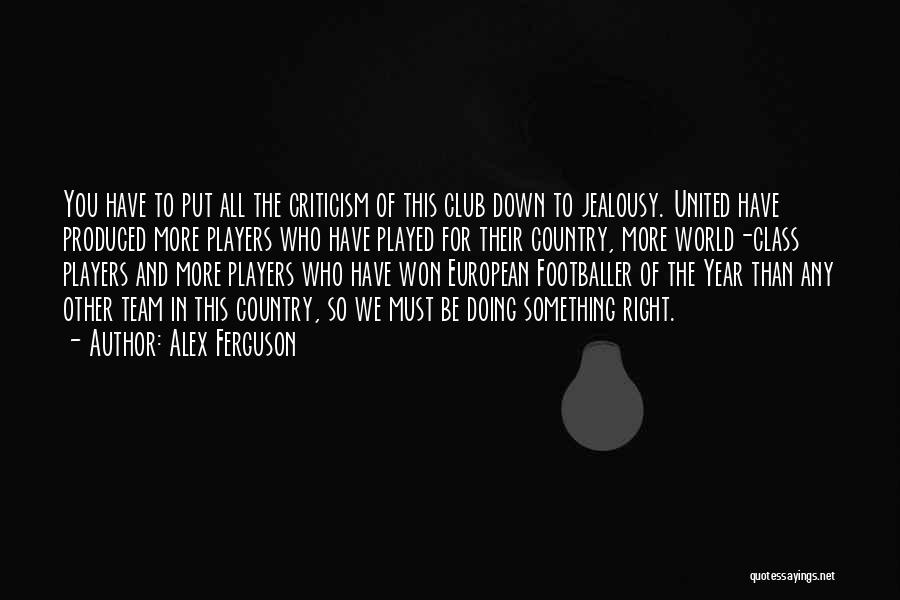 Why Do You Put Me Down Quotes By Alex Ferguson
