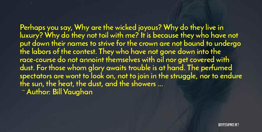 Why Do You Put Me Down Quotes By Bill Vaughan
