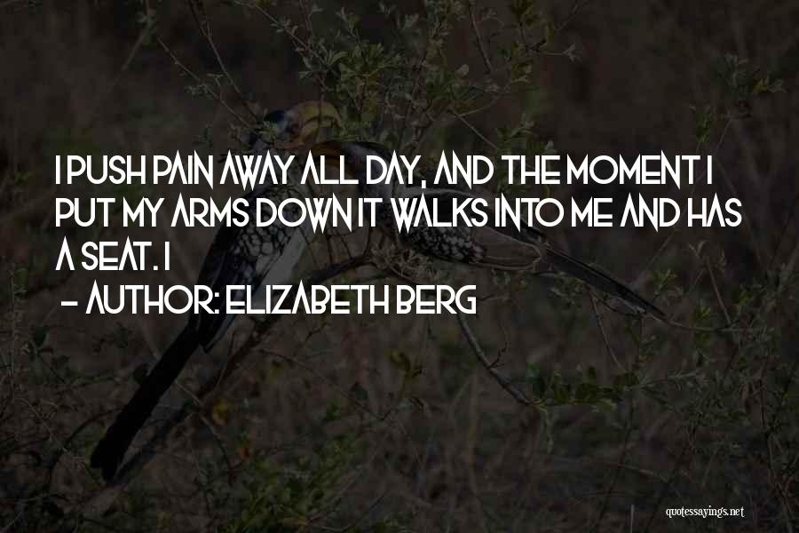 Why Do You Put Me Down Quotes By Elizabeth Berg