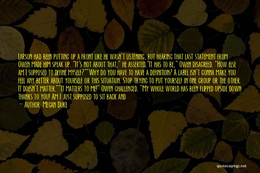 Why Do You Put Me Down Quotes By Megan Duke