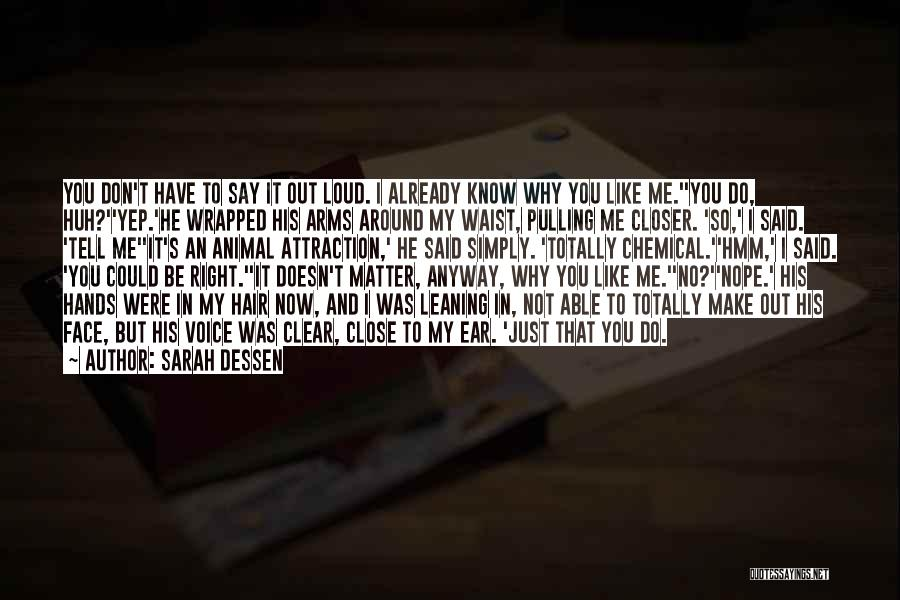Why Don't You Say It To My Face Quotes By Sarah Dessen