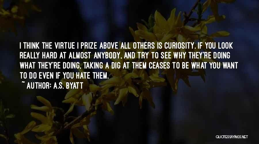 Why Even Try Quotes By A.S. Byatt