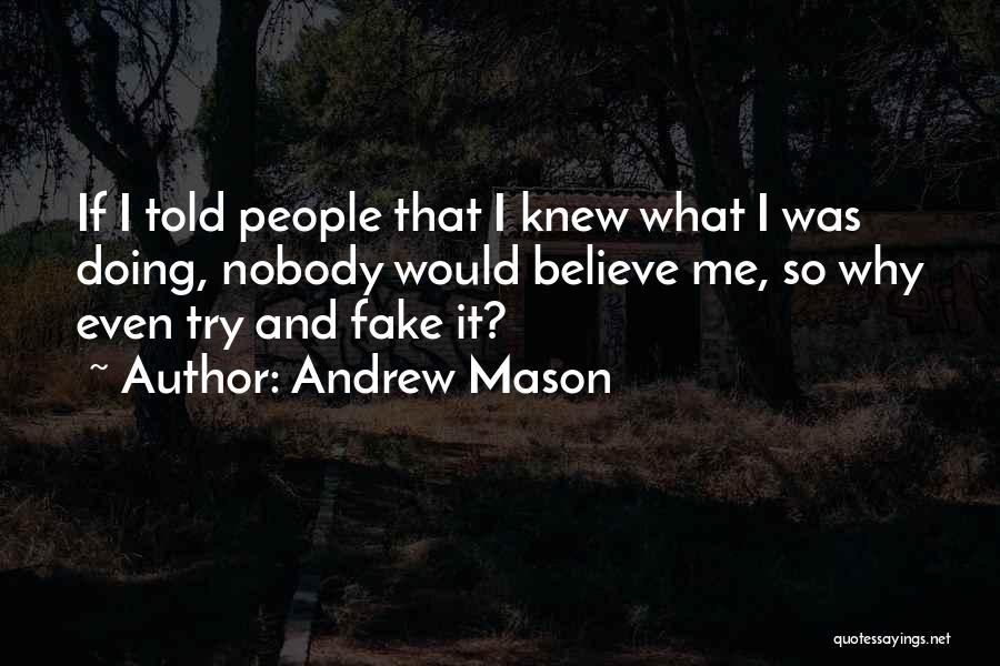 Why Even Try Quotes By Andrew Mason
