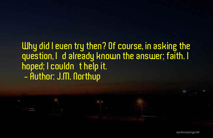Why Even Try Quotes By J.M. Northup