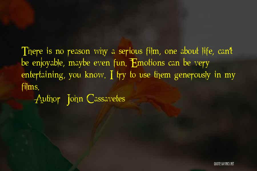 Why Even Try Quotes By John Cassavetes