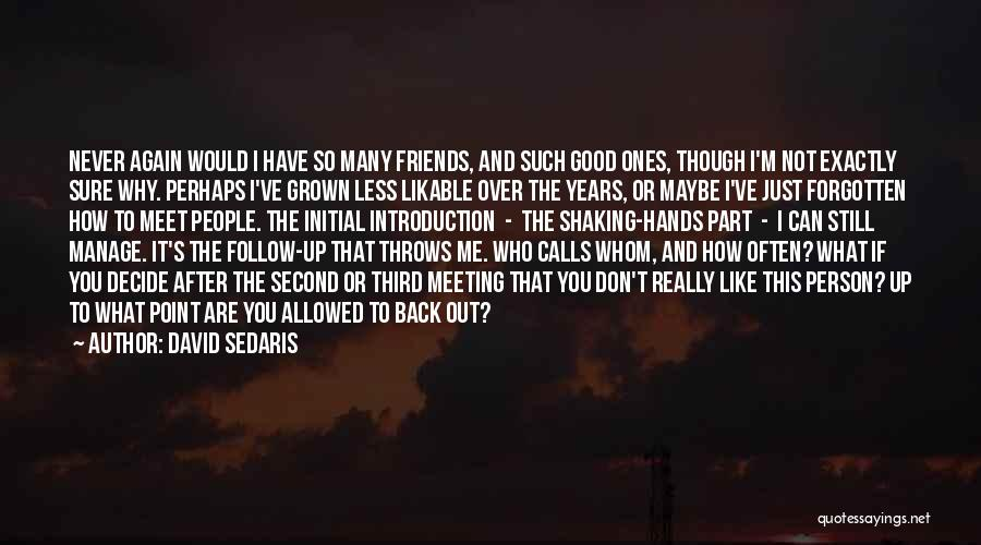 Why Have You Forgotten Me Quotes By David Sedaris